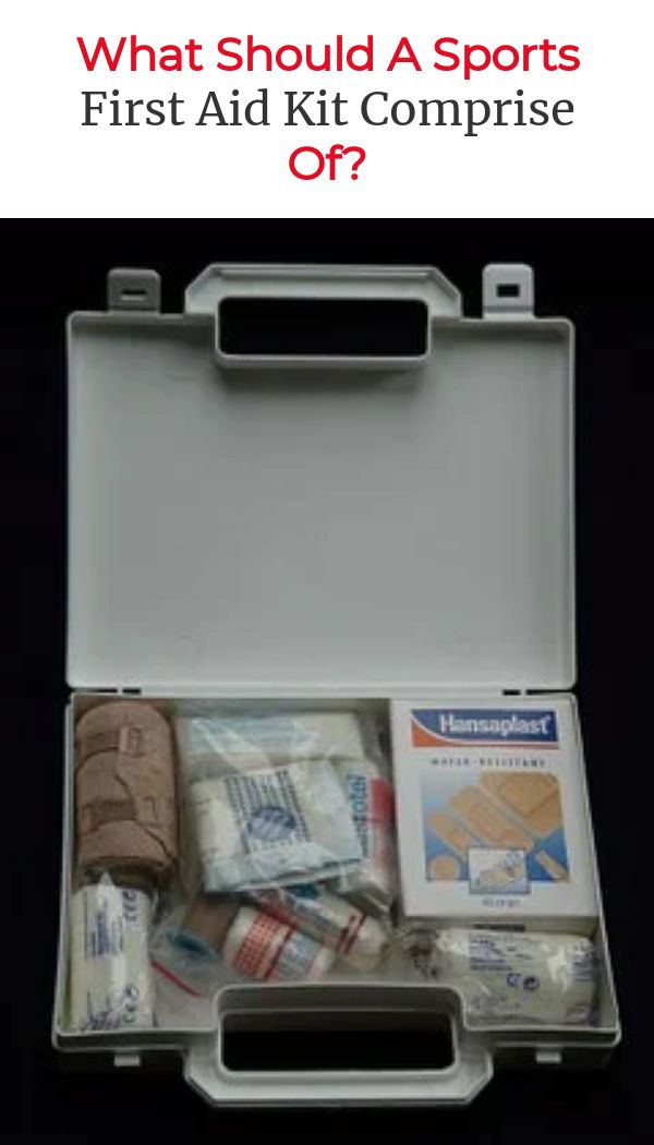 What Should A Sports First Aid Kit Comprise Of?